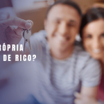 Comprar casa e coisa de gente rica?